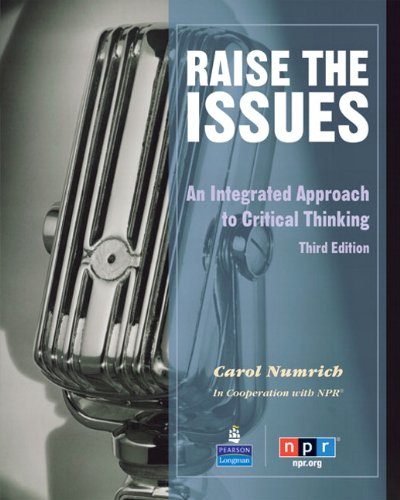 9780137007301: Raise the Issues: An Integrated Approach to Critical Thinking
