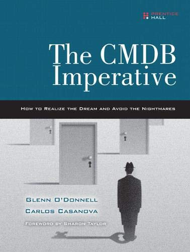 9780137008377: The CMDB Imperative: How to Realize the Dream and Avoid the Nightmares: How to Realize the Dream and Avoid the Nightmares, The