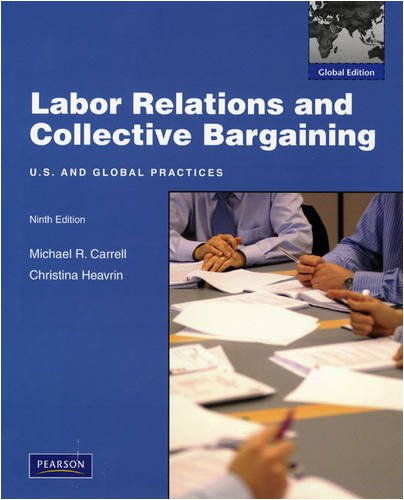 9780137009008: Labor Relations and Collective Bargaining: Global Edition