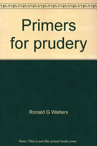 9780137009145: Title: Primers for prudery Sexual advice to Victorian Ame