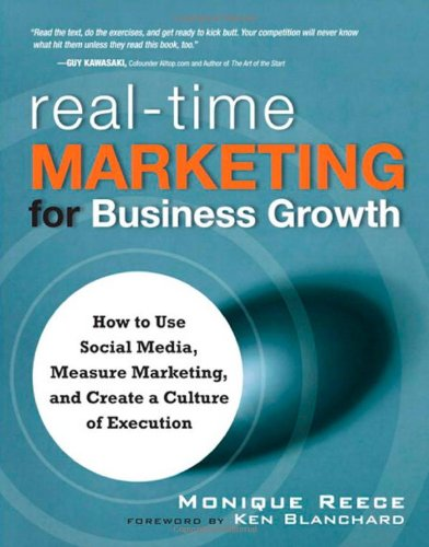 9780137010103: Real-Time Marketing for Business Growth: How to Use Social Media, Measure Marketing, and Create a Culture of Execution