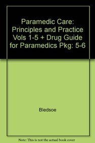 9780137010134: 5-6: Drug Guide for Paramedics and Paramedic Care: Principles and Practice Volumes 1-5 Package (3rd Edition)