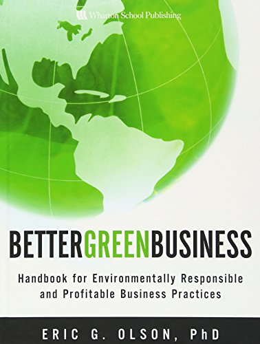 9780137010172: Better Green Business: Handbook for Environmentally Responsible and Profitable Business Practices