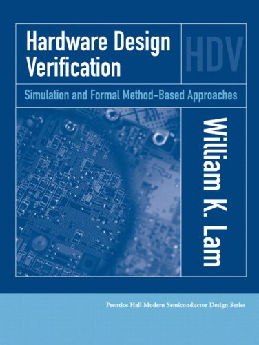 9780137010929: Hardware Design Verification: Simulation and Formal Method-Based Approaches (Prentice Hall Modern Semiconductor Design)