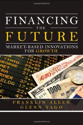 9780137011278: Financing the Future: Market-Based Innovations for Growth