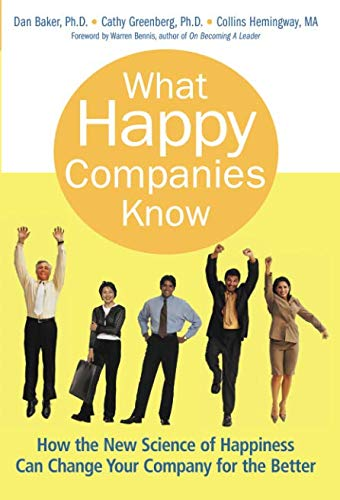 9780137011681: What Happy Companies Know: How the New Science of Happiness Can Change Your Company for the Better