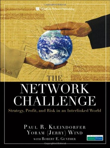 9780137011919: The Network Challenge: Strategy, Profit, and Risk in an Interlinked World