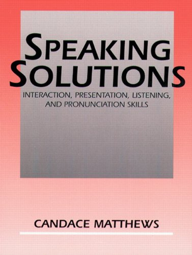 9780137012299: Speaking Solutions: Interaction, Presentation, Listening, and Pronunciation Skills