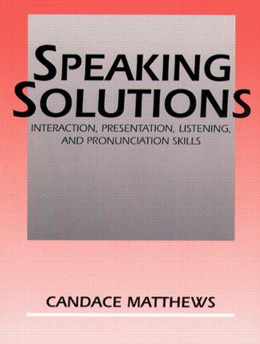 9780137012299: Speaking Solutions: Interaction, Presentation, Listening, and Pronunciation Skills