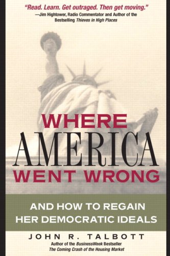 9780137012916: Where America Went Wrong: And How To Regain Her Democratic Ideals