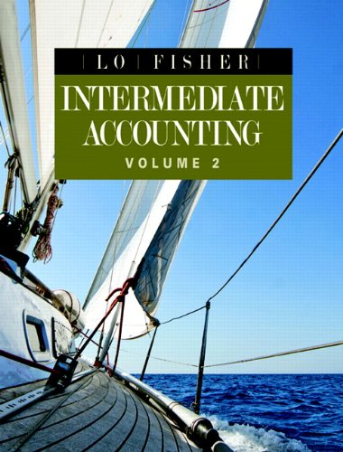 Intermediate Accounting, Vol. 2: Lo, Kin; Fisher,