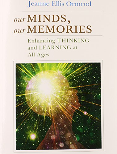 9780137013432: Our Minds, Our Memories: Enhancing Thinking and Learning at All Ages