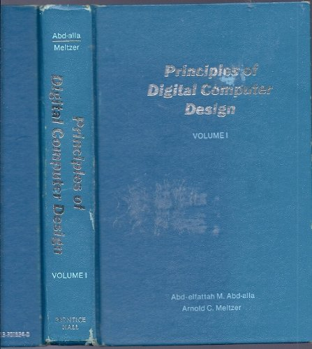 Principles of digital computer design: Abd-Elfattah M Abd-Alla