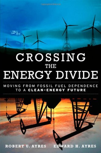 9780137015443: Crossing the Energy Divide: Moving from Fossil Fuel Dependence to a Clean-Energy Future
