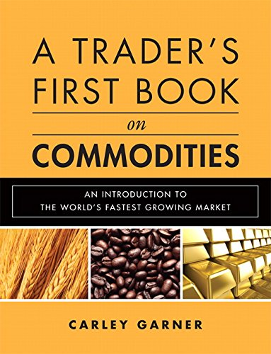 9780137015450: A Trader's First Book on Commodities: An Introduction to the World's Fastest Growing Market