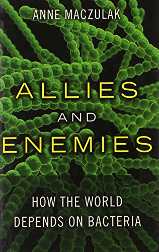 9780137015467: Allies and Enemies: How the World Depends on Bacteria (FT Press Science)