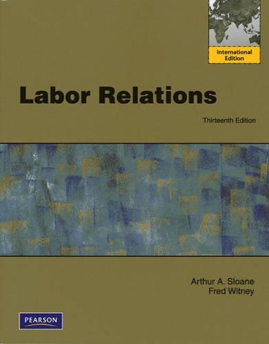 9780137015986: Labor Relations: International Edition
