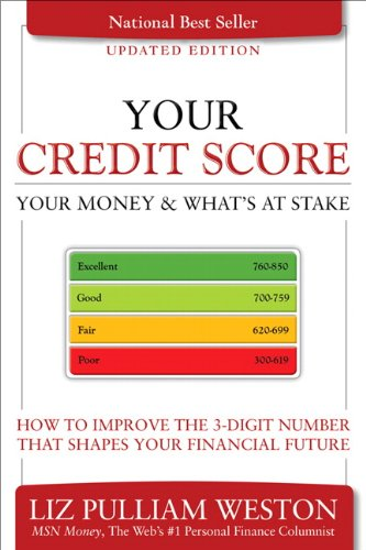 9780137016617: Your Credit Score, Your Money & What's at Stake (Updated Edition): How to Improve the 3-Digit Number that Shapes Your Financial Future