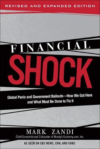 9780137016631: Financial Shock (Updated Edition), (Paperback): Global Panic and Government Bailouts--How We Got Here and What Must Be Done to Fix It