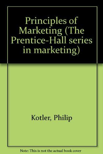 Principles of marketing (Prentice-Hall series in marketing): Philip Kotler