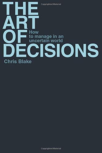 9780137017102: The Art of Decisions: How to Manage in an Uncertain World