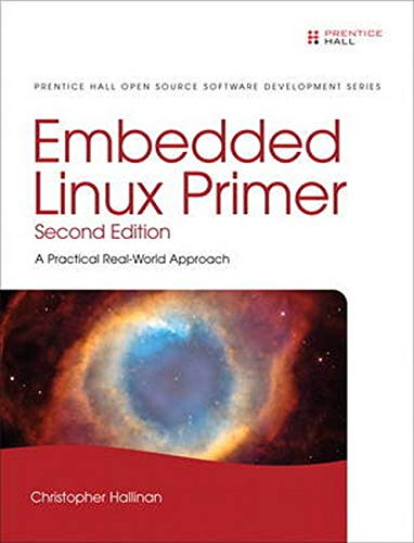 9780137017836: Embedded Linux Primer: A Practical Real-World Approach (Prentice Hall Open Source Software Development)