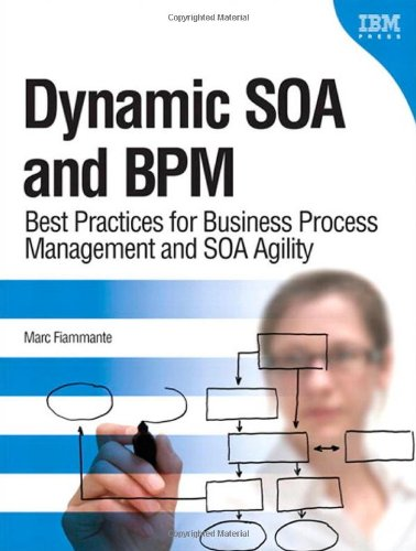 9780137018918: Dynamic SOA and BPM: Best Practices for Business Process Management and SOA Agility