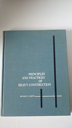 9780137018963: Principles and Practices of Heavy Construction