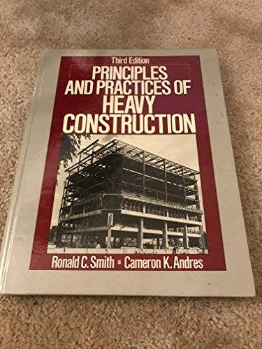 9780137019397: Principles and Practices of Heavy Construction