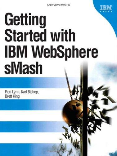 Getting Started with IBM WebSphere sMash: Lynn, Ron; Bishop,