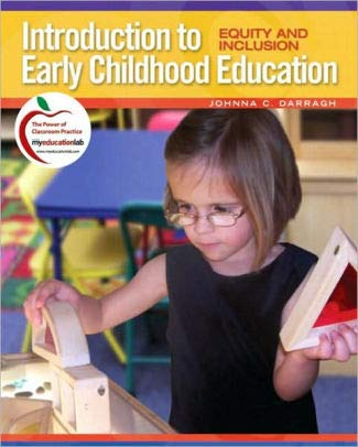 Introduction to Early Childhood Education: Equity and: Johnna C. Darragh