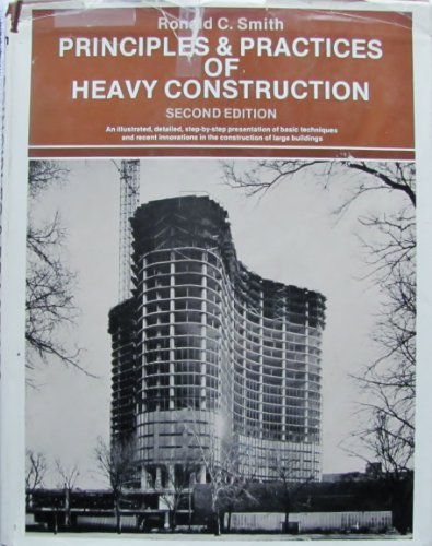 9780137019953: Principles and Practices of Heavy Construction