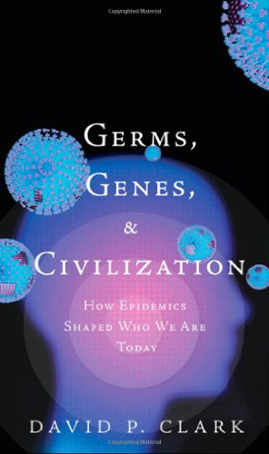 9780137019960: Germs, Genes, and Civilization: How Epidemics Shaped Who We are Today (Ft Press Science Series)