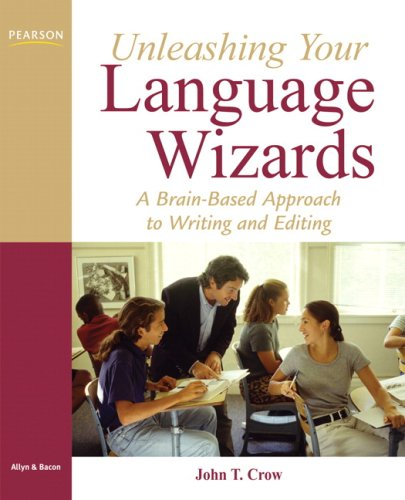 Unleashing Your Language Wizards: A Brain-Based Approach: Crow, John