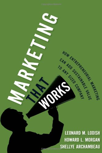 9780137021338: Marketing That Works: How Entrepreneurial Marketing Can Add Sustainable Value to Any Sized Company