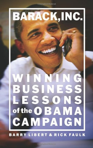 9780137022076: Barack, Inc.: Winning Business Lessons of the Obama Campaign
