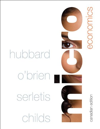 Microeconomics with MyEconLab, First Canadian Edition: R. Glenn Hubbard;