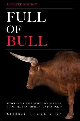 9780137023127: Full of Bull: Unscramble Wall Street Doubletalk to Protect and Build Your Portfolio