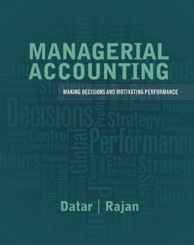 Managerial Accounting: Decision Making and Motivating Performance: Datar, Srikant M.;