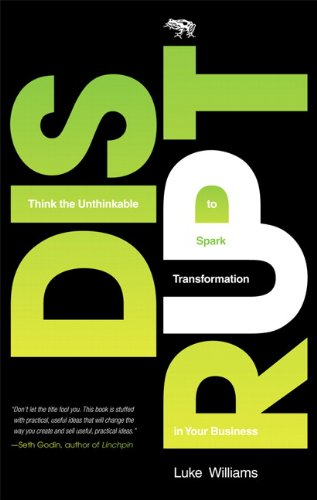 9780137025145: Disrupt: Think the Unthinkable to Spark Transformation in Your Business