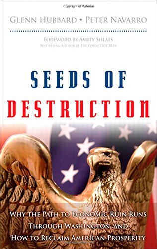 9780137027736: Seeds of Destruction:Why the Path to Economic Ruin Runs Through Washington, and How to Reclaim American Prosperity