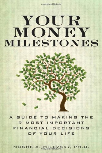 9780137029105: Your Money Milestones: A Guide to Making the 9 Most Important Financial Decisions of Your Life