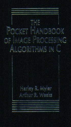 9780137033478: The Pocket Handbook of Image Processing Algorithms in C