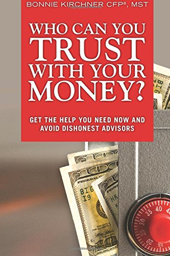 Who Can you Trust with Your Money?: Bonnie Kirchner