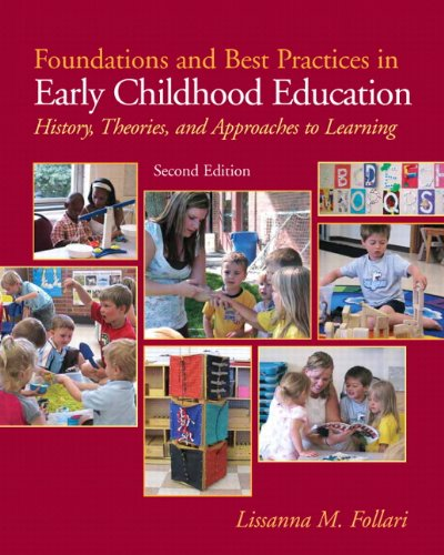 9780137034468: Foundations and Best Practices in Early Childhood Education: History, Theories and Approaches to Learning