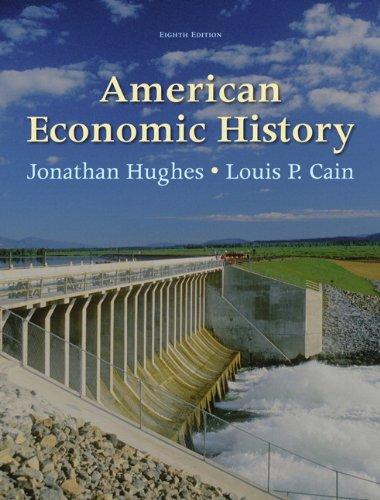 American Economic History (8th Edition) (Pearson Series in Economics): Hughes, Jonathan; Cain, ...