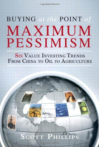 9780137038497: Buying at the Point of Maximum Pessimism: Six Value Investing Trends from China to Oil to Agriculture