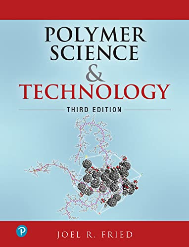 Polymer Science and Technology (3rd Edition): Fried, Joel R.
