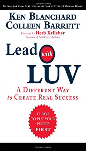 9780137039746: Lead with LUV: A Different Way to Create Real Success
