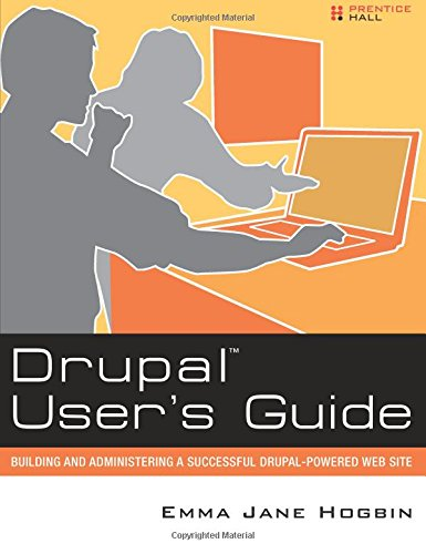 9780137041299: Drupal User's Guide: Building and Administering a Successful Drupal-Powered Web Site